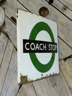 London Transport Coach Sign - Stock - Woody's Antiques, Decorative Furniture and Objects Vintage Advertising Signs, Vintage Advertisements, Bus Stop Design, Industrial Signs, Sign System, Bus Coach, London Bus, London Transport, Wayfinding Signage
