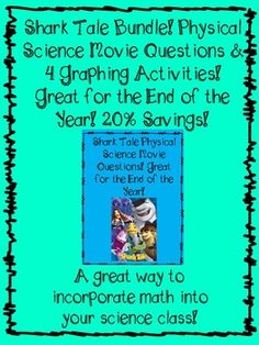 Shark Tale Bundle! Physical Science Movie Questions & 4 Graphing Activities! 20% SavingsThis is a great way to incorporate Math into your Physical Science class. After your students watch the movie Shark Tale and answer questions that relate to Physical Science they can pick which sea creature they would like to graph.