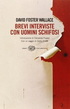 Amazon.it: Brevi interviste con uomini schifosi - David F. Wallace, O. Fatica, G. Granato - Libri