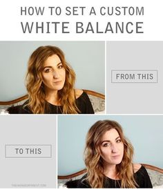 TECH TUESDAY: How To Set a Custom White Balance | Wonder Forest: Design Your Life.