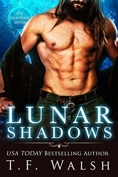 Lunar Shadows (The Guardians Series Book 2) by [Walsh, T.F. ]