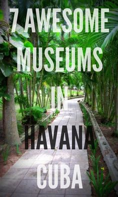 Here's a quick lineup of my seven favorite museums of the ones I visited in Havana, Cuba! I've included collage images of each of the museums as well as a description of what each offers. Hopefully...