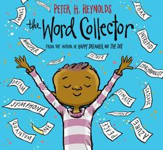 "The Word Collector by Peter H. ""Jerome discovers the magic of the words all around him -- short and sweet words, two-syllable treats, and multisyllable words that sound like little songs. Words that connect, transform, and empower. Peter Reynolds, The Words, New York Times, Somerset, E Commerce, Album Jeunesse, Context Clues, Illustrator, Thing 1"