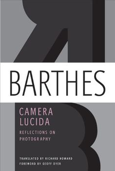 Camera Lucida: Reflections on Photography by Roland Barthes ... Another must-replace for an artist profile on their photographic methodology...
