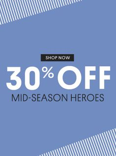 30% OFF MID-SEASON HEROES - Shop now
