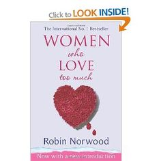 Booktopia has Women Who Love Too Much by Robin Norwood. Buy a discounted Paperback of Women Who Love Too Much online from Australia's leading online bookstore. Great Books, My Books, Love Book, This Book, Feeling Depressed, Somebody To Love, Meaning Of Love, So Much Love, Relationships Love