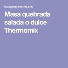 Masa quebrada salada o dulce Thermomix