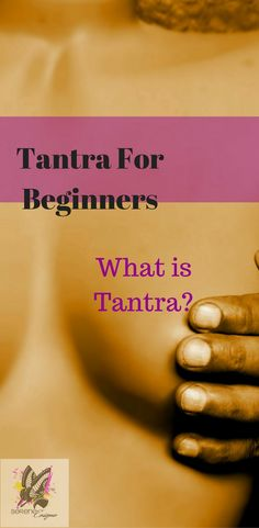 Tantric sex for beinners. Tantra for beginners.