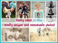 Fun tips and ideas for taking really unique and memorable photos!