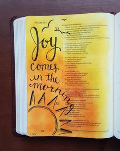 """Psalm 30:5. Weeping may tary for the night, but joy comes with the morning. #biblejournaling #handlettering"""