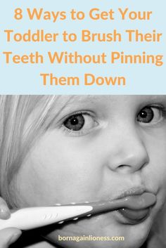 8 Ways to Get Your Toddler to Brush Their Teeth Without Pinning The Down. What's a gentle parent to do if a toddler refuses to brush their teeth? Most avenues advise doing it by hook or by crook, i.e. forcing them to have their teeth brushed. Isn't there another way? Yes! Here are 8!