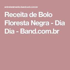 Receita de Bolo Floresta Negra - Dia Dia - Band.com.br