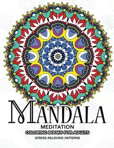 Mandala Meditation Coloring Books for Adults Meditation and Creativity Stress Relieving Pattern for AdultBoysand Girls  AMAZON BEST SELLER     BEST GIFT IDEAS     This incredible  adult coloring book  by  best-selling artist  is the perfect way to  relieve stress  and  aid relaxation  while enjoying  beautiful and highly detailed  images. Each coloring page will transport you into a  world of your own  while your responsibilities will seem to fade away…      Use Any of Your Favorite ..