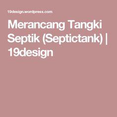 Merancang Tangki Septik (Septictank) | 19design