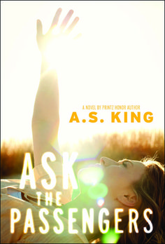 Ask the Passengers by AS King (October 2012)