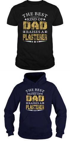 THE BEST DAD RAISES A PLASTERER SHIRTS  Guys Tee Hoodie Ladies Tee Plastering The Ceiling T Shirt Plastering The Ceiling T Shirt Plastering The Ceiling T Shirt Plastering The Ceiling T Shirt