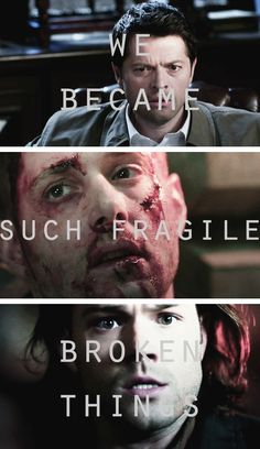 9x23 - We became such fragile, broken things.  We'll never be whole again. - Castiel, Sam and Dean Winchester