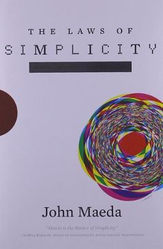 The Laws of Simplicity (Simplicity: Design, Technology, Business, Life) by John Maeda,http://www.amazon.com/dp/0262134721/ref=cm_sw_r_pi_dp_Zd.ztb103VV2SGPG