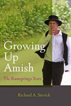 Growing Up Amish Rumspringa Years Stevick. An interesting piece on challenges within the Amish community.