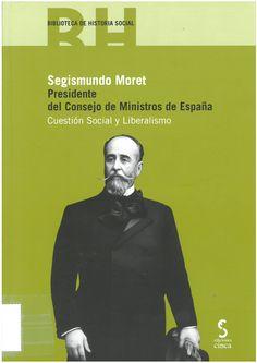 González Sánchez, José Juan: Segismundo Moret: Presidente del Consejo de Ministros de España: cuestión social y liberalismo. - Madrid: Cinca, 2016, 216 p.
