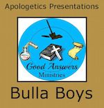 FREE, new presentations in the Apologetics for homeschool high schoolers series. Delightful voiceover ppts. No prep apologetics for beginners from 7SistersHomeschool.com. Here's one: Bulla Boys – A Good Answers Apologetics Presentation