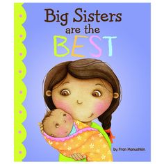 Big Sisters Are the Best (Fiction Picture Books): Fran Manushkin, Kirsten… Big Sister Bag, Big Sister Gifts, Love My Sister, To My Daughter, Little Sisters, Little Girls, Future Baby, Cool Toys, Baby Love