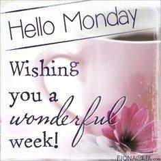 Happy Monday! Hope your week is wonderful! #MondayMotivational