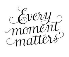 Digital Quotation Clipart Motivational Every Moment Matters
