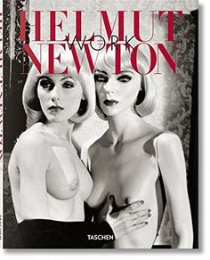 Helmut Newton: Work (Multilingual Edition) Marquet Francoise