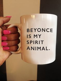 Beyonce is my Spirit Animal Mug Quote Mug Beyonce by TheHappyDept