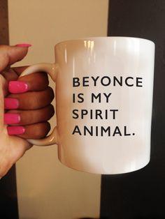 Beyonce is my Spirit Animal Mug Quote Mug Beyonce by TheHappyDept