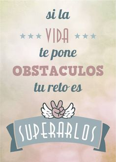 Si la vida te pone obstáculos tu reto es superarlos Motivational Phrases, Inspirational Quotes, Mini Texto, Mr Wonderful, Positive Messages, More Than Words, Spanish Quotes, Positive Vibes, Quote Of The Day