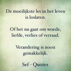 Loslaten Strong Quotes, True Quotes, Funny Quotes, Sef Quotes, Dream Word, Proverbs Quotes, Dutch Quotes, Hand Lettering Quotes, Special Quotes