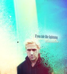 The Place Beyond The Pines if you ride like lightening you'll crash like thunder