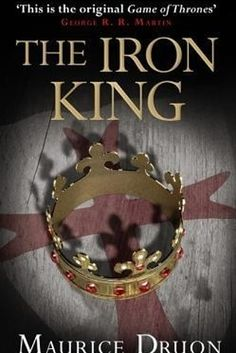 The Accursed Kings, Maurice Druon | 40 Books That Will Make You Want To Visit France