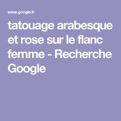 tatouage arabesque et rose sur le flanc femme - Recherche Google