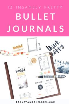13 Insanely Pretty Bullet Journals For Productivity