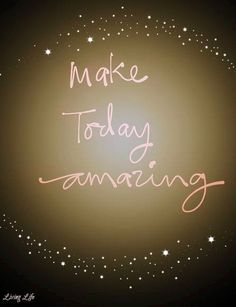 """""""Make today amazing! Queen Quotes, Me Quotes, Optimism Quotes, Love Never Fails, Motivational Thoughts, Carpe Diem, Amazing Quotes, Good Advice, Positive Thoughts"""