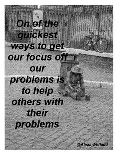 Why not... Focus on helping others!