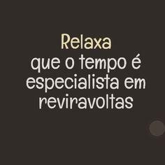 Relaxa! Bom dia