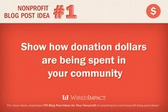 Nonprofit Blog Post Idea No. 1: Show how donation dollars are being spent in your community