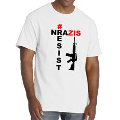 Excited to share the latest addition to my #etsy shop: Resist NRAZIS Tee. Tougher Gun Laws. Supporting of the Stoneman Douglas Victims' Fund