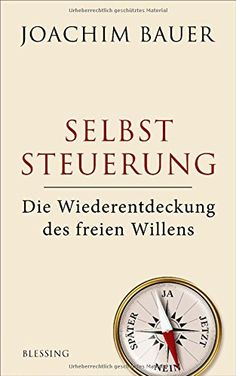 Selbststeuerung: Die Wiederentdeckung des freien Willens von Joachim Bauer http://www.amazon.de/dp/3896675397/ref=cm_sw_r_pi_dp_iURBvb1JYT73S