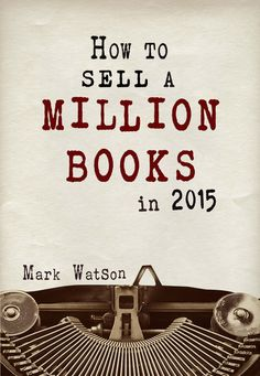 How To Sell a Million Books - Covergood