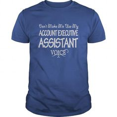 Cool Account Executive Assistant Voice Shirts T shirts #tee #tshirt #Job #ZodiacTshirt #Profession #Career #assistant