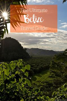 The Ultimate Belize Travel Guide - everything you need to know!