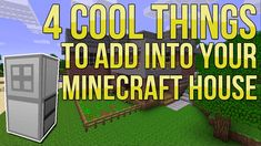 Minecraft: 4 Cool Things to Add to Your House/Base (EP.1)