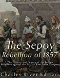 Free Kindle Book - The Sepoy Rebellion of The History and Legacy of the Indian Rebellion against the British East India Company East India Company, Free Kindle Books, British, Indian, History, Movie Posters, Historia, Film Poster, Billboard