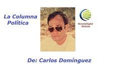 """La Columna Política Desde Nuevo Laredo:…""""SE ESPERAN LOS CAMBIOS EN EL GOBIERNO MUNICIPAL DE NUEVO LAREDO""""….De: Carlos Domínguez"""