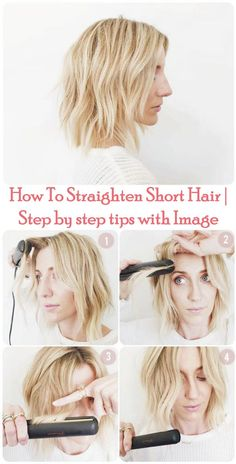 Straightening Short hair is quite easy to be styled and need less times, but at the same time you will get an amazing look, by simply straightening your short hair. At first equip yourself with wide tooth comb, ceramic blow dryer, heat protection spray bu